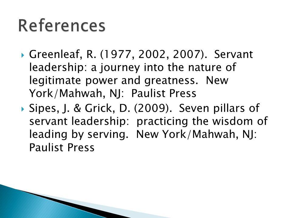  Greenleaf, R.(1977, 2002, 2007).