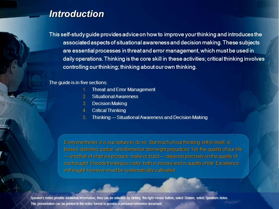 Introduction This self-study guide provides advice on how to improve your thinking and introduces the associated aspects of situational awareness and