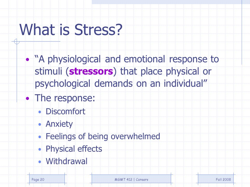 Fall 2008MGMT 412 | CareersPage 20 What is Stress.