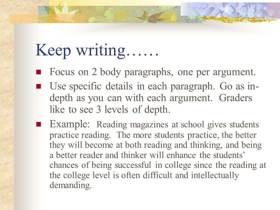 Keep writing…… Focus on 2 body paragraphs, one per argument.