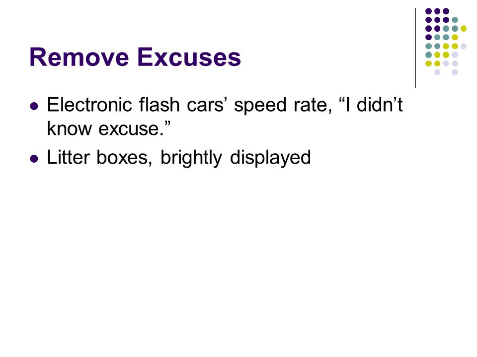 Remove Excuses Electronic flash cars' speed rate, I didn't know excuse. Litter boxes, brightly displayed