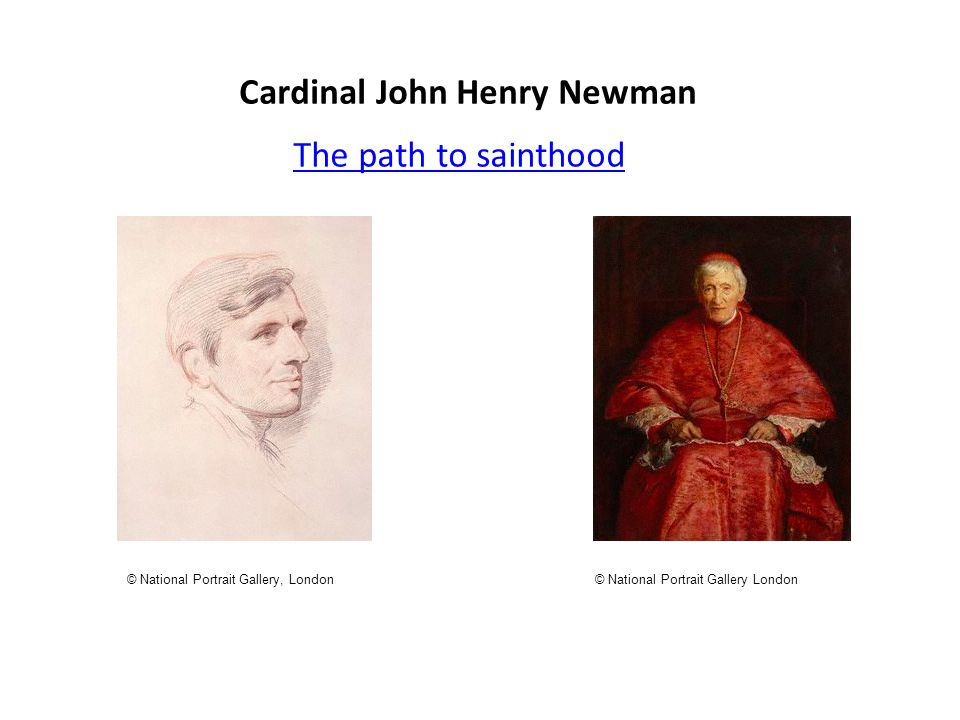 Cardinal John Henry Newman The path to sainthood © National Portrait Gallery London© National Portrait Gallery, London