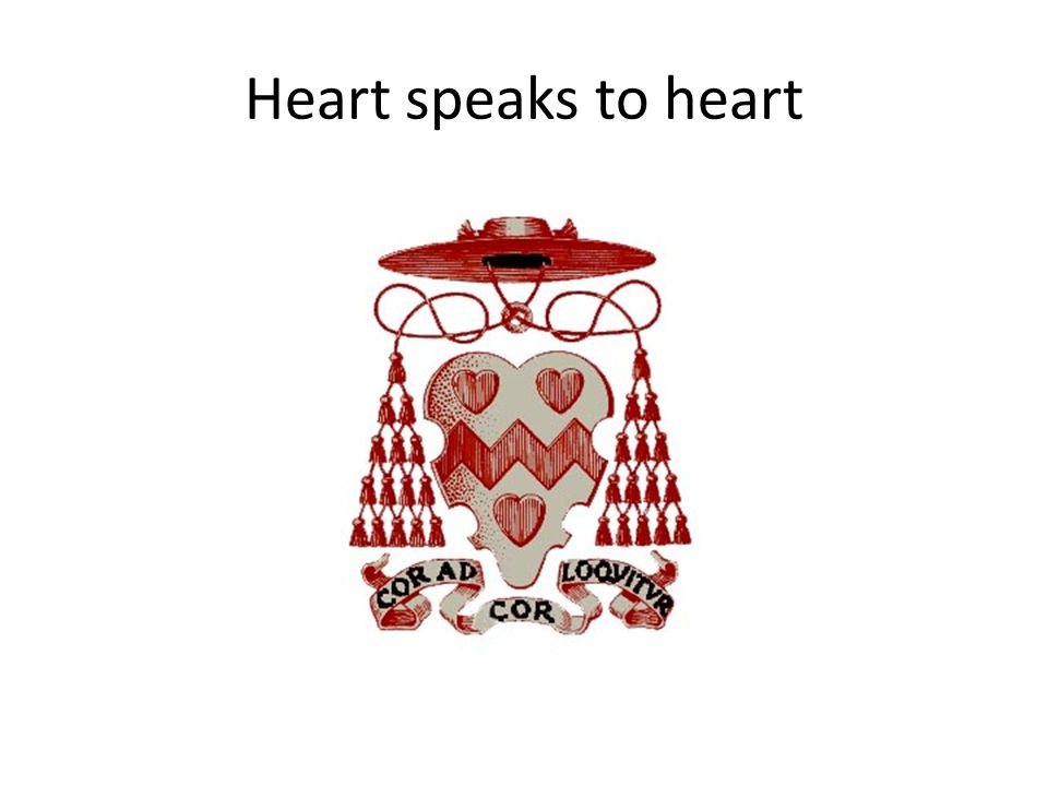 Heart speaks to heart