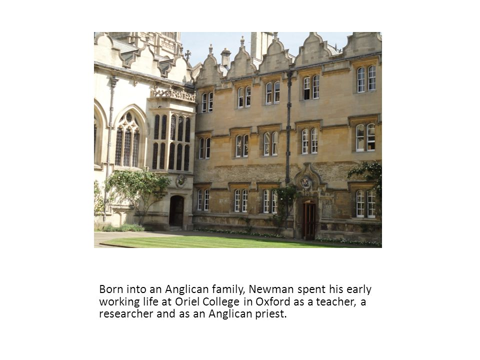 A crisis in his spiritual life led Newman to give up the splendour of Oxford and Oriel, and move to the tiny community of Littlemore outside the city.