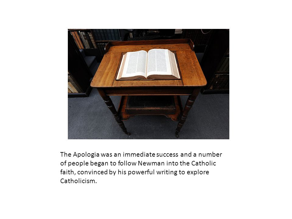 The Apologia was an immediate success and a number of people began to follow Newman into the Catholic faith, convinced by his powerful writing to explore Catholicism.