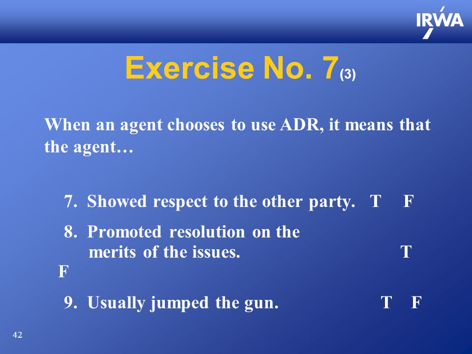 42 Exercise No. 7 (3) 7. Showed respect to the other party.