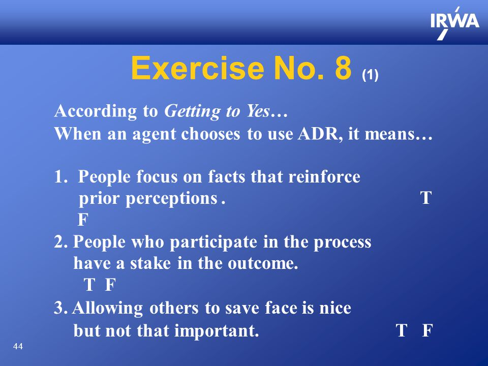 44 Exercise No. 8 (1) 1. People focus on facts that reinforce prior perceptions.