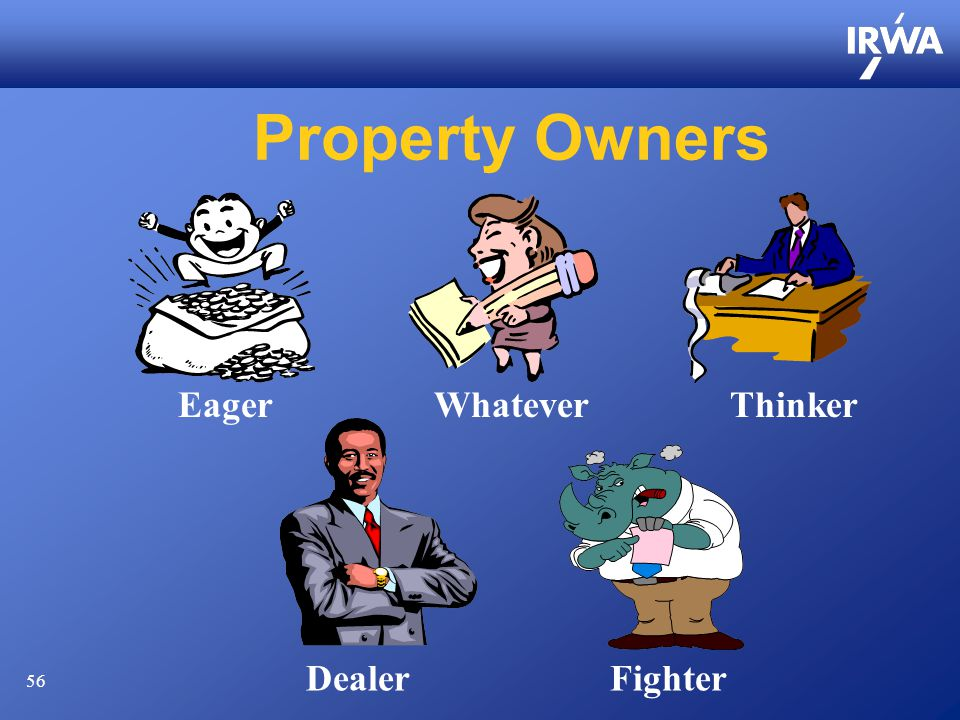 56 Property Owners EagerWhateverThinker DealerFighter