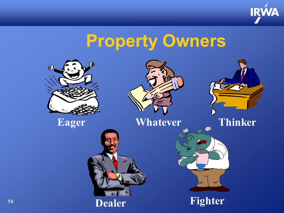 58 Property Owners EagerWhateverThinker Dealer Fighter