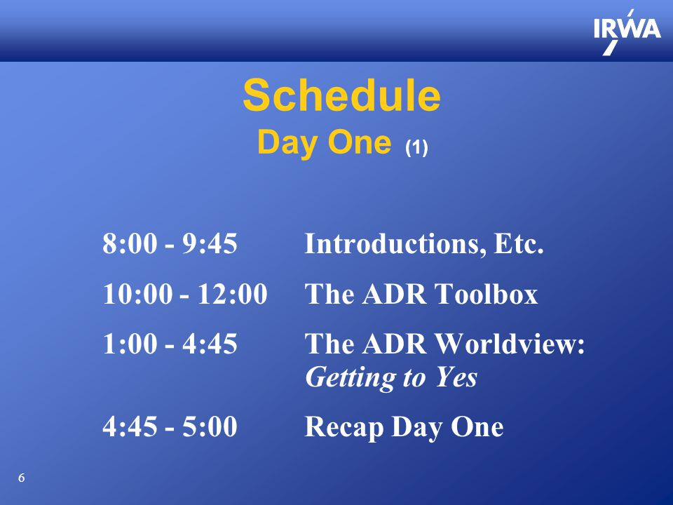 6 Schedule Day One (1) 8:00 - 9:45Introductions, Etc.
