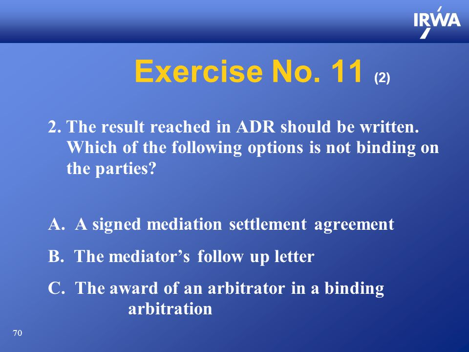 70 Exercise No. 11 (2) 2. The result reached in ADR should be written.
