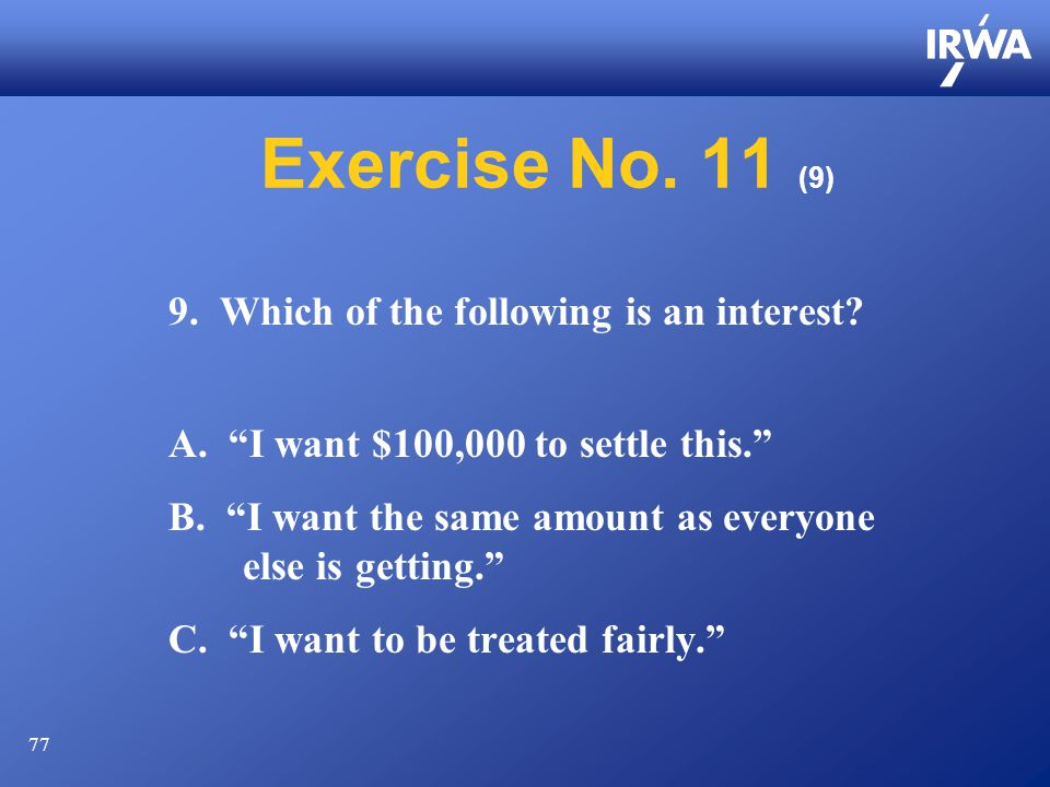 77 Exercise No. 11 (9) 9. Which of the following is an interest.