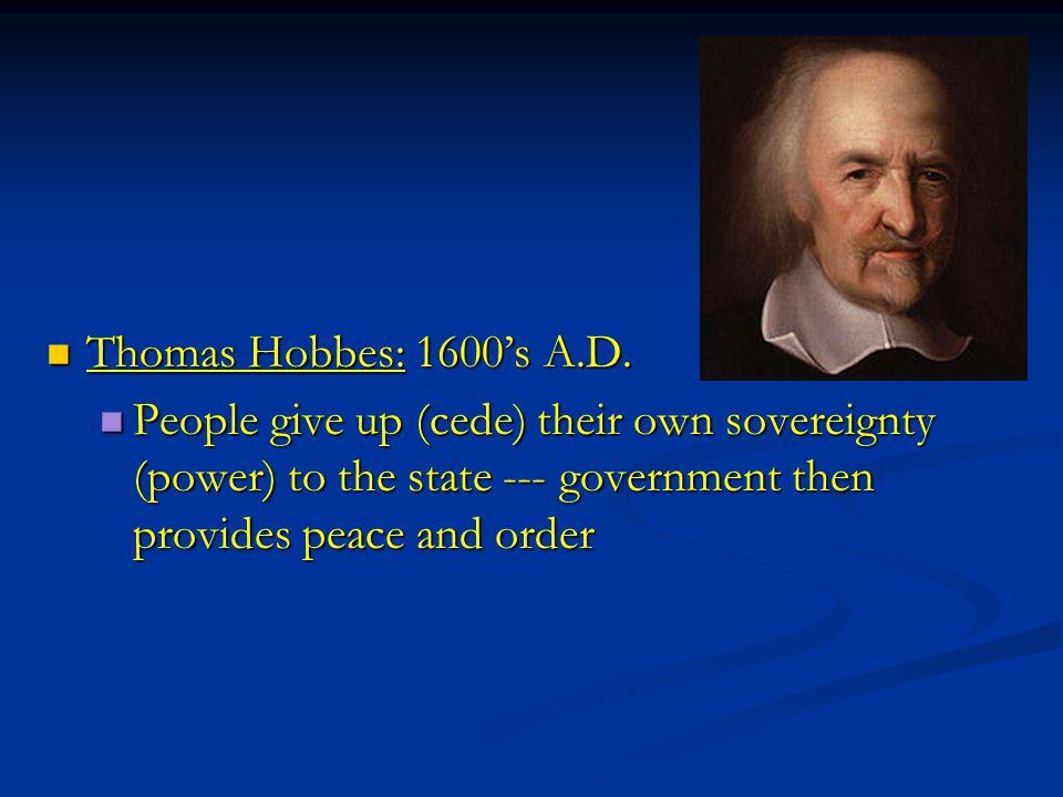 Thomas Hobbes: 1600's A.D. Thomas Hobbes: 1600's A.D.