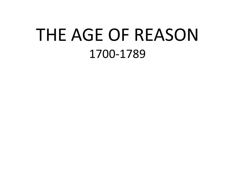 THE AGE OF REASON 1700-1789