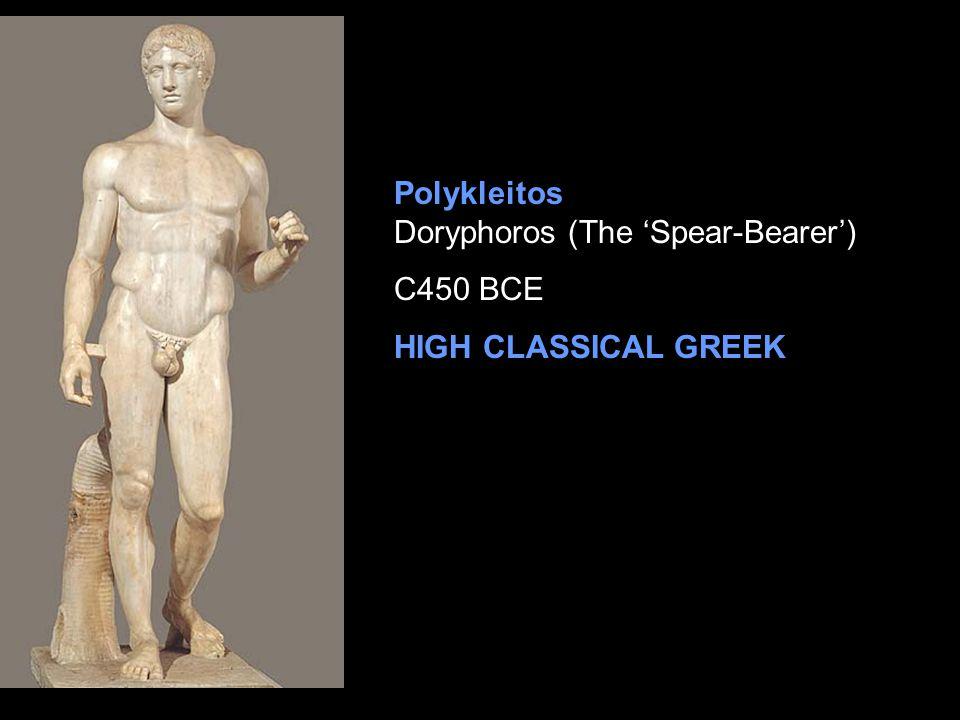 Polykleitos Doryphoros (The 'Spear-Bearer') C450 BCE HIGH CLASSICAL GREEK