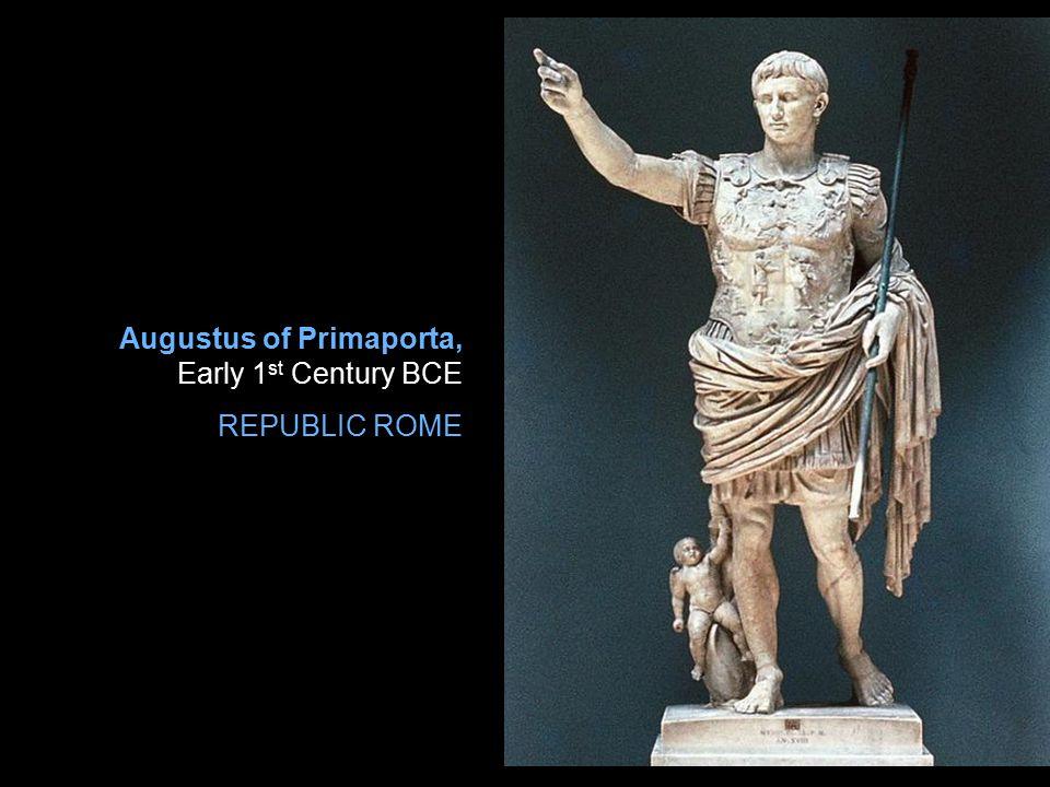 Augustus of Primaporta, Early 1 st Century BCE REPUBLIC ROME
