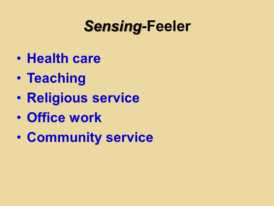 Sensing Sensing-Feeler Health care Teaching Religious service Office work Community service