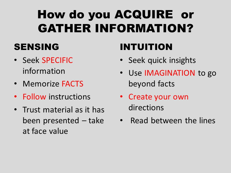 How do you ACQUIRE or GATHER INFORMATION.