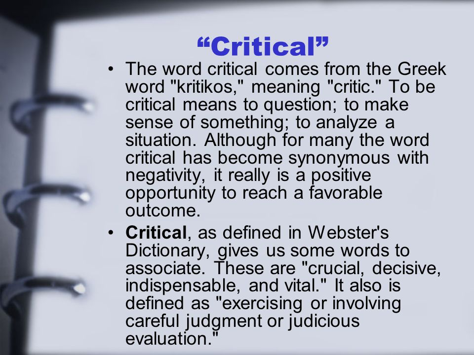 """""""Critical"""" The word critical comes from the Greek word"""