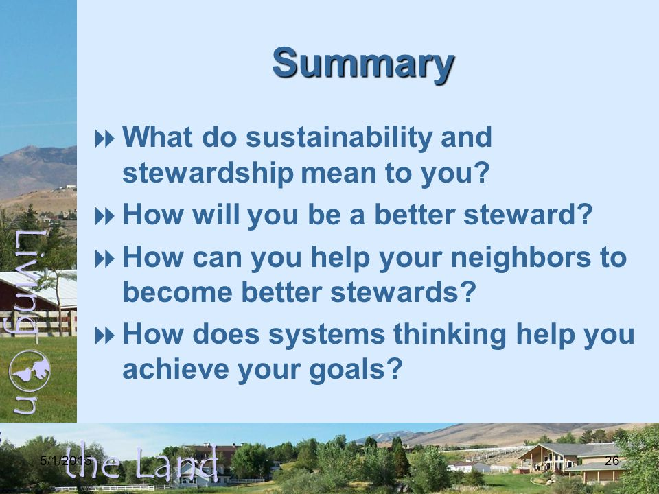 5/1/201526 Summary  What do sustainability and stewardship mean to you.