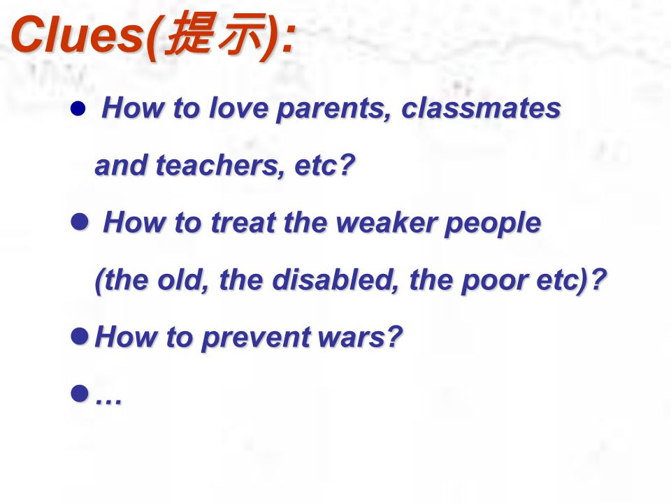 Presentation A: What do you think of Confucius/ Mencius/ Mozi's teachings? B: I agree with most of them. Especially the teaching about kindness. A: Wh