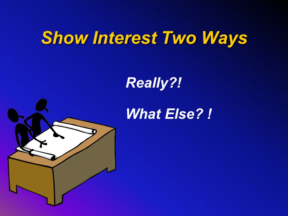Show Interest Two Ways Really?! What Else? !