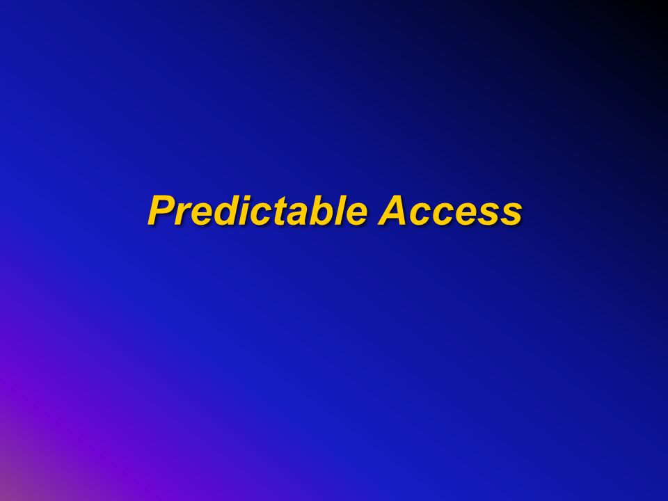 Predictable Access
