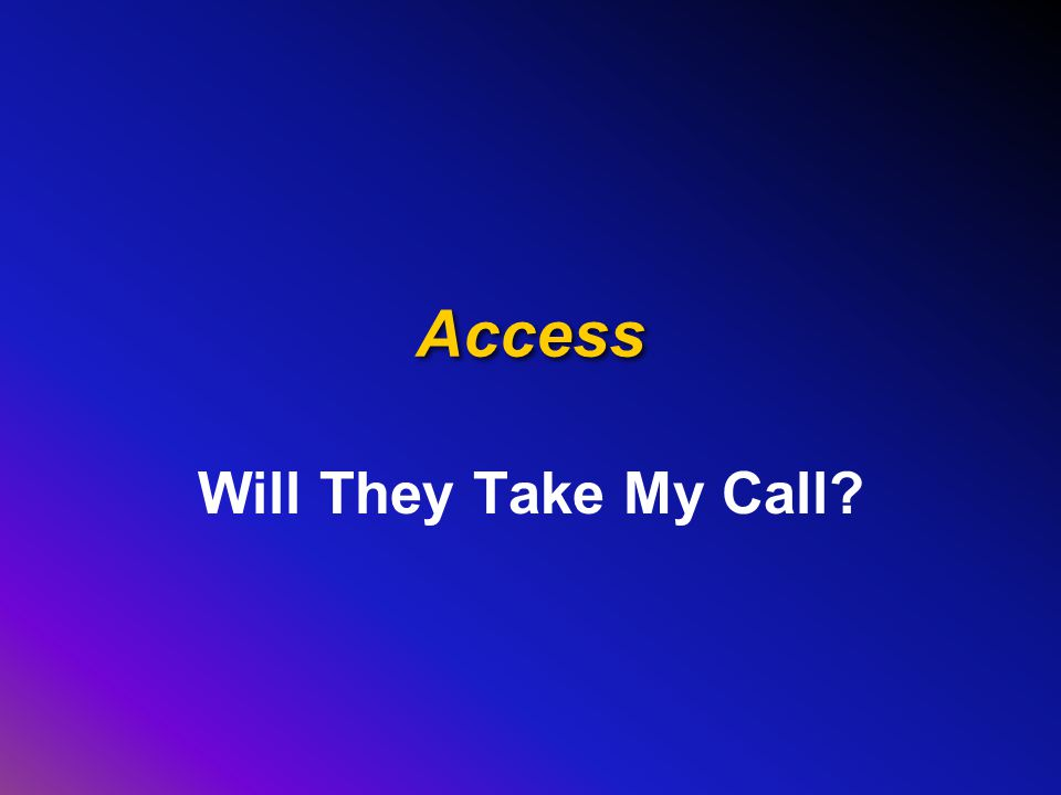 Access Will They Take My Call?