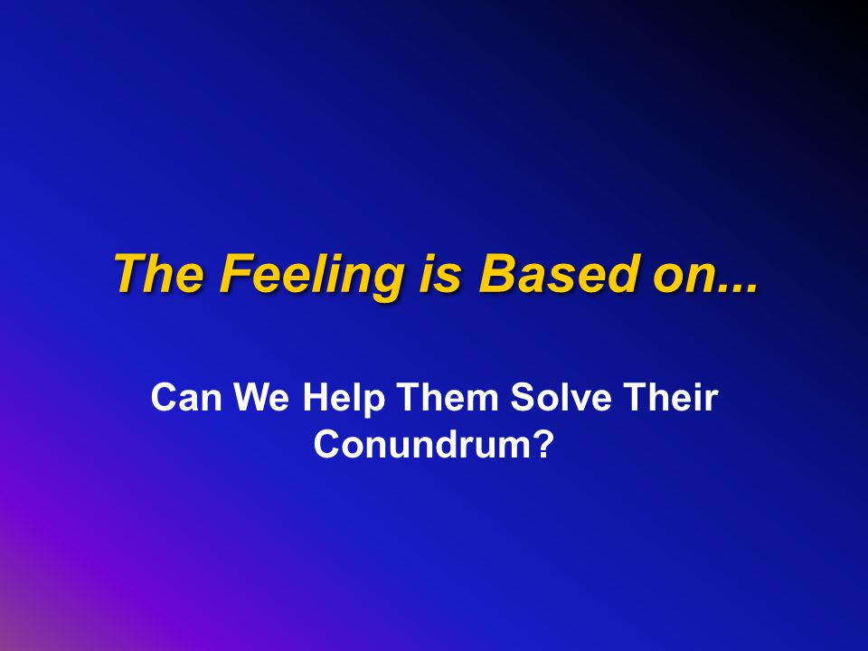 The Feeling is Based on... Can We Help Them Solve Their Conundrum?