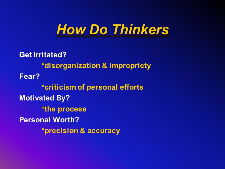 How Do Thinkers Get Irritated.*disorganization & impropriety Fear.