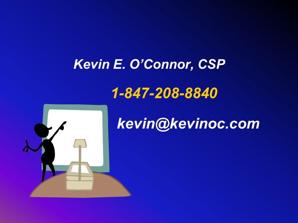 Kevin E. O'Connor, CSP 1-847-208-8840 kevin@kevinoc.com