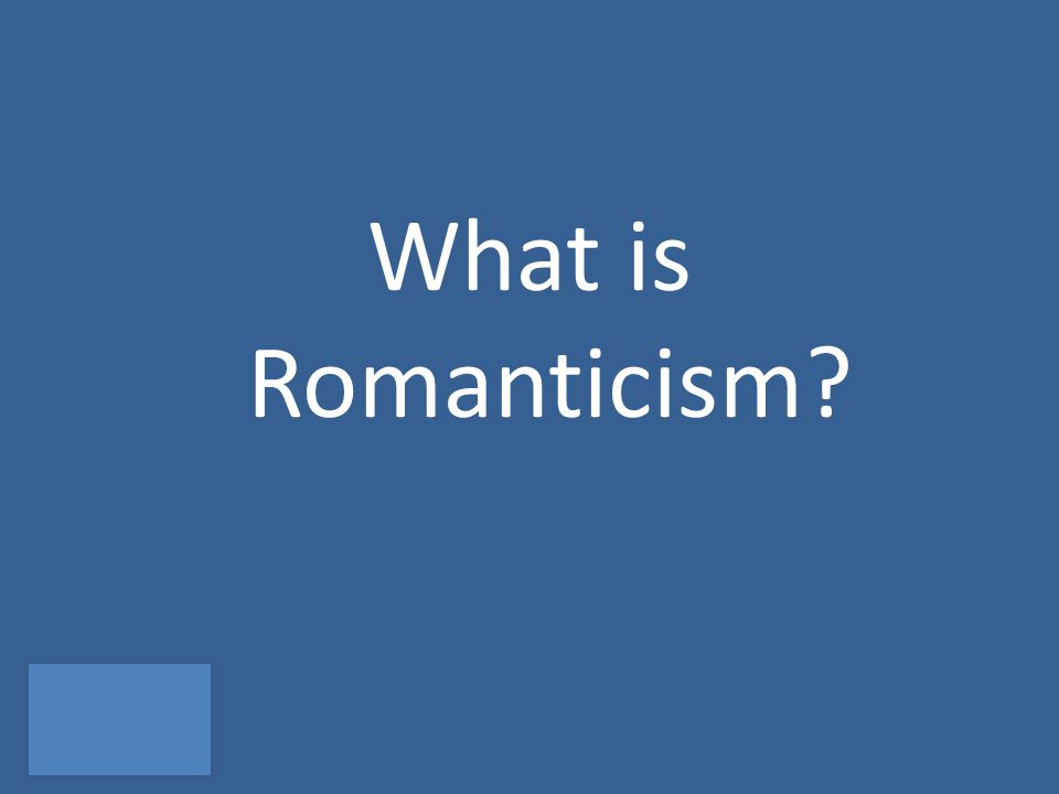 What is Romanticism