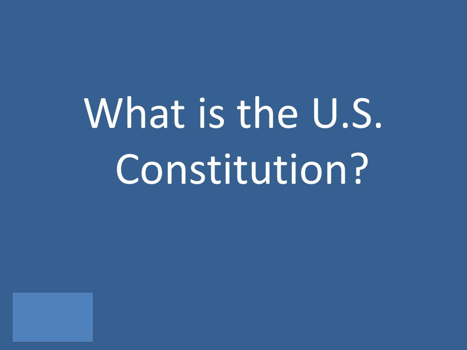 What is the U.S. Constitution