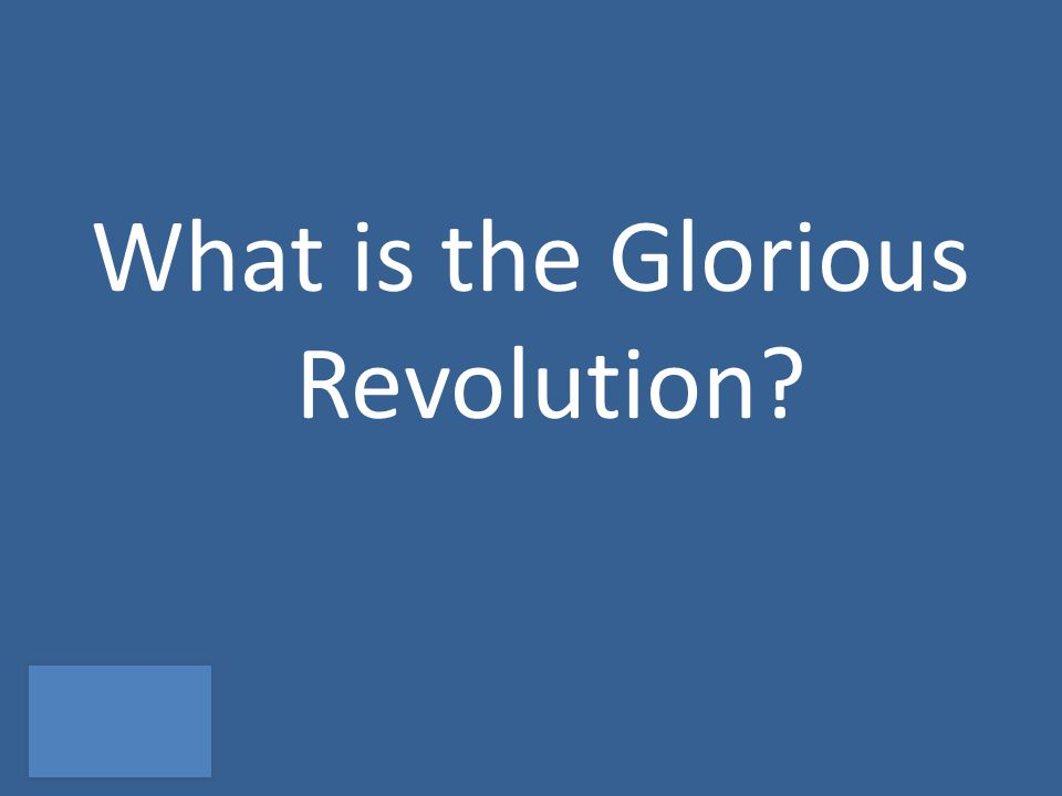 What is the Glorious Revolution