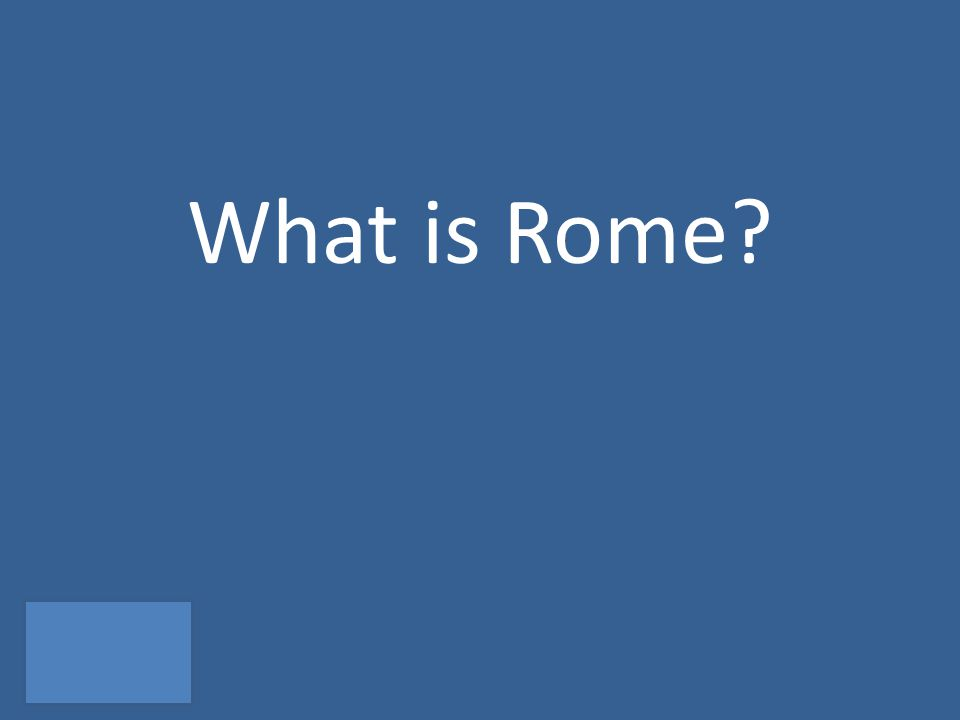 What is Rome