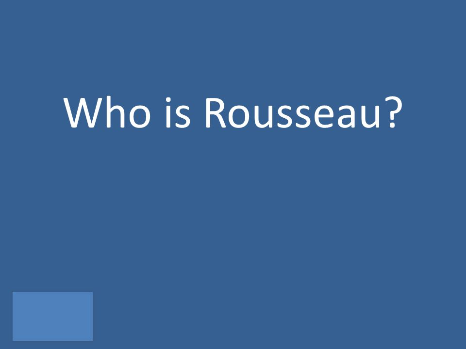Who is Rousseau