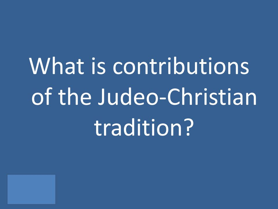 What is contributions of the Judeo-Christian tradition