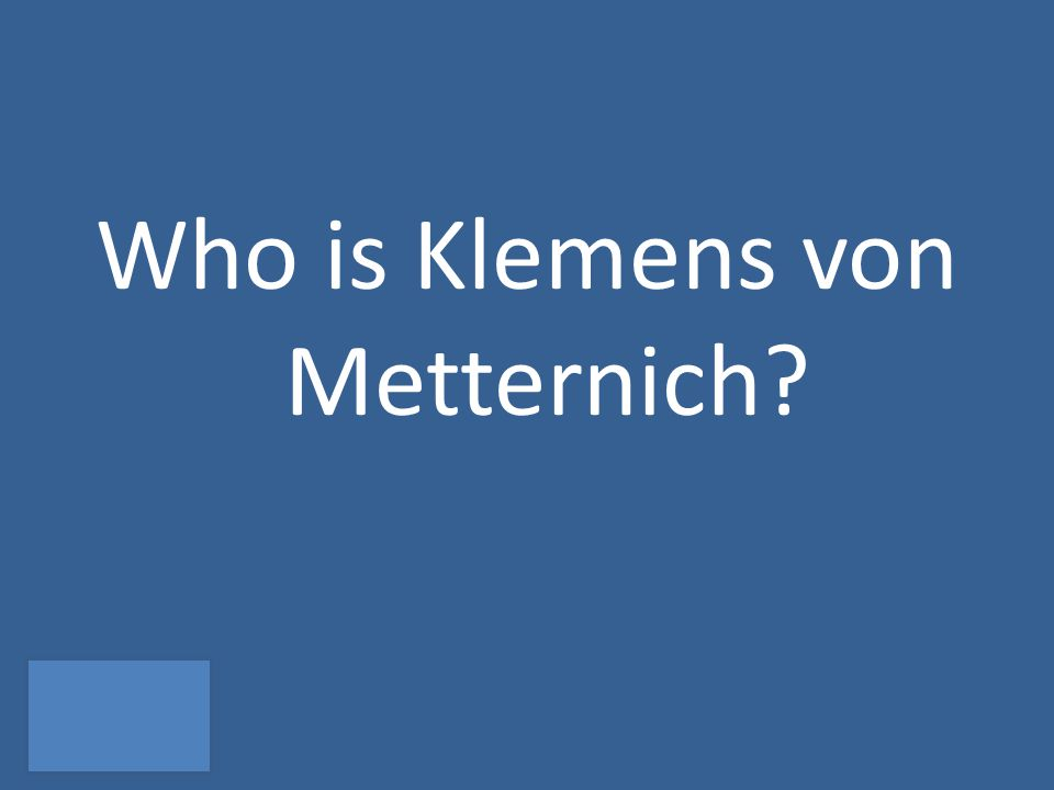 Who is Klemens von Metternich