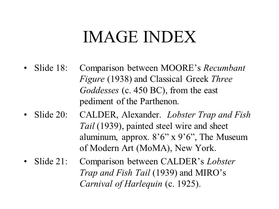 IMAGE INDEX Slide 18:Comparison between MOORE's Recumbant Figure (1938) and Classical Greek Three Goddesses (c.