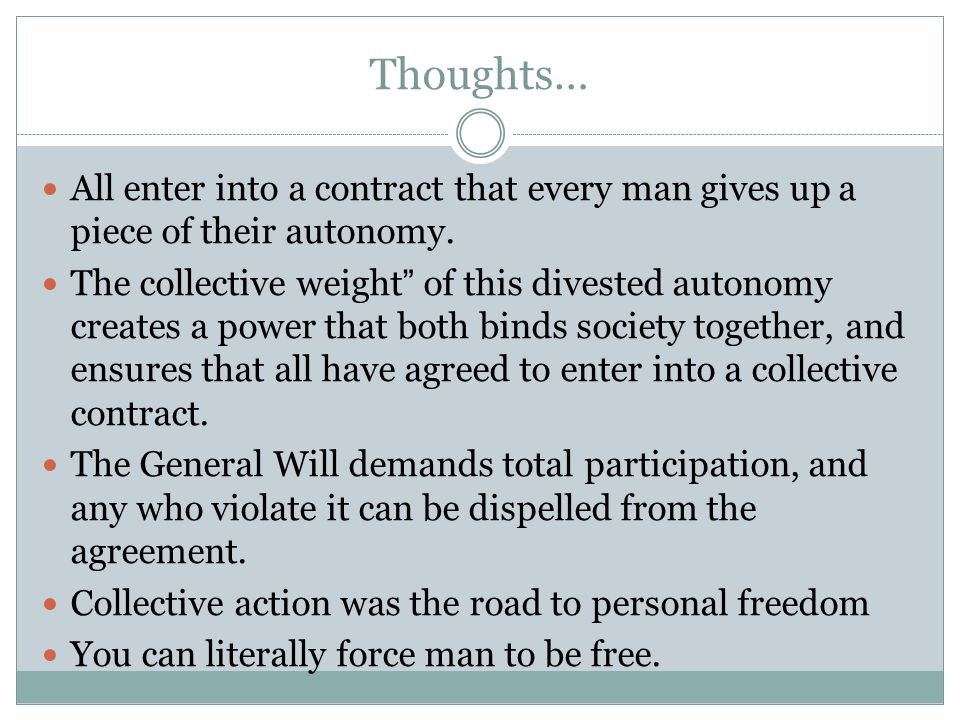Thoughts… All enter into a contract that every man gives up a piece of their autonomy.