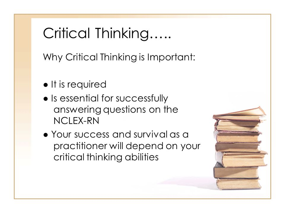 Critical Thinking…..