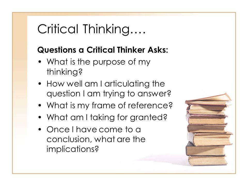 Critical Thinking…….