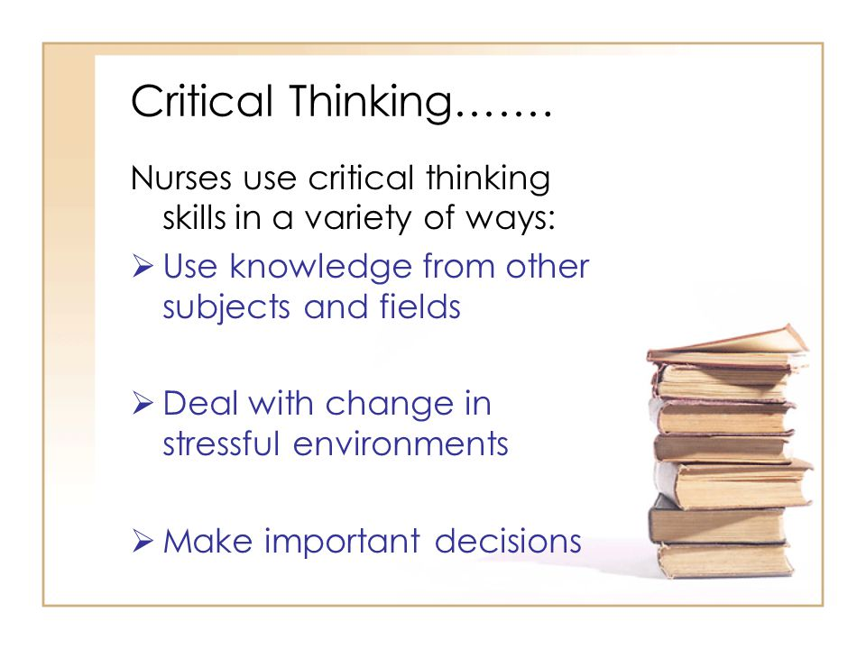 Critical Thinking…….