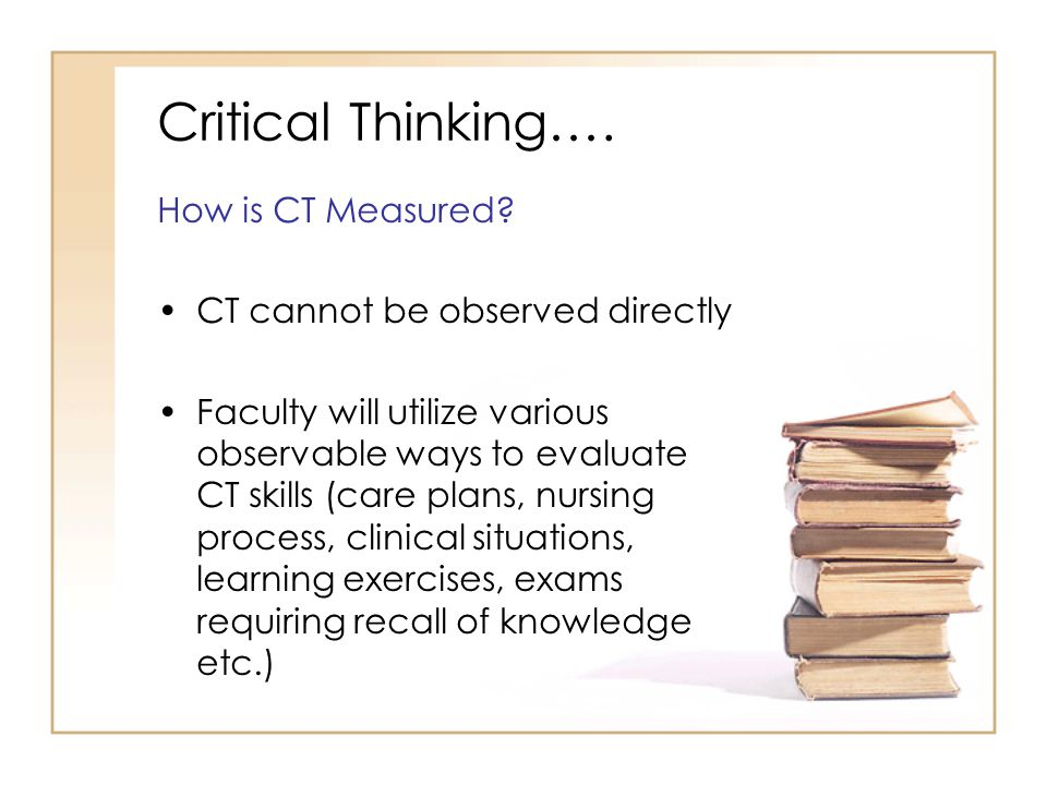 Critical Thinking…. How is CT Measured.