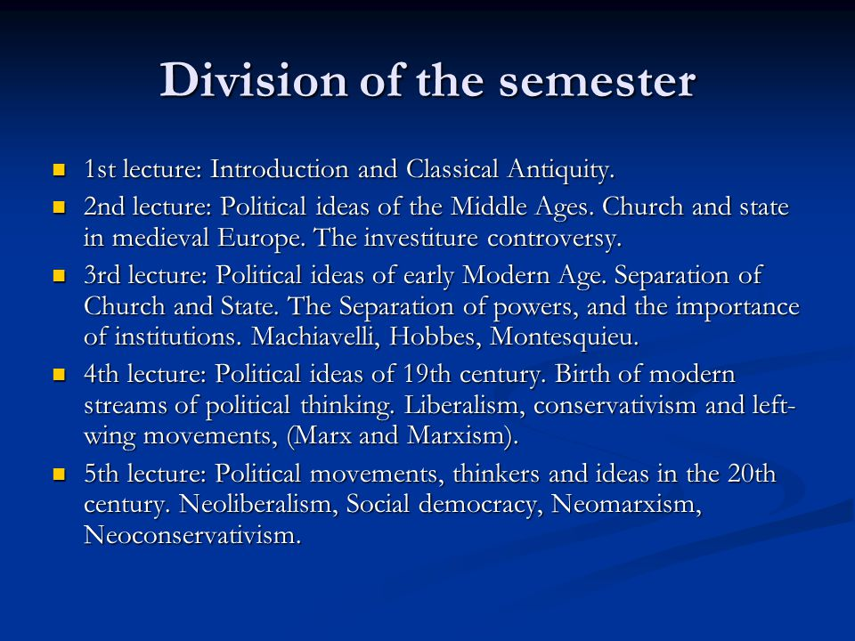 Division of the semester 1st lecture: Introduction and Classical Antiquity.