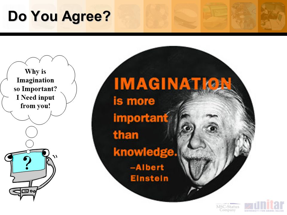 Do You Agree? Why is Imagination so Important? I Need input from you!