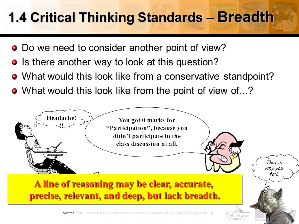 25 1.4 Critical Thinking Standards – Breadth Do we need to consider another point of view.