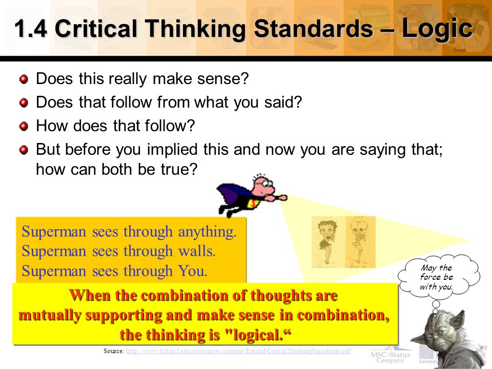 26 1.4 Critical Thinking Standards – Logic Does this really make sense.