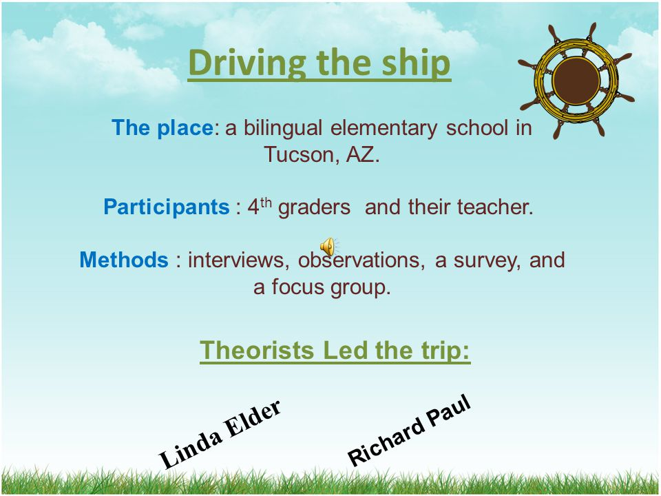 Driving the ship The place: a bilingual elementary school in Tucson, AZ.
