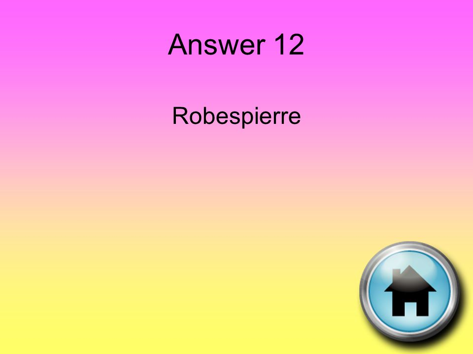 Answer 12 Robespierre